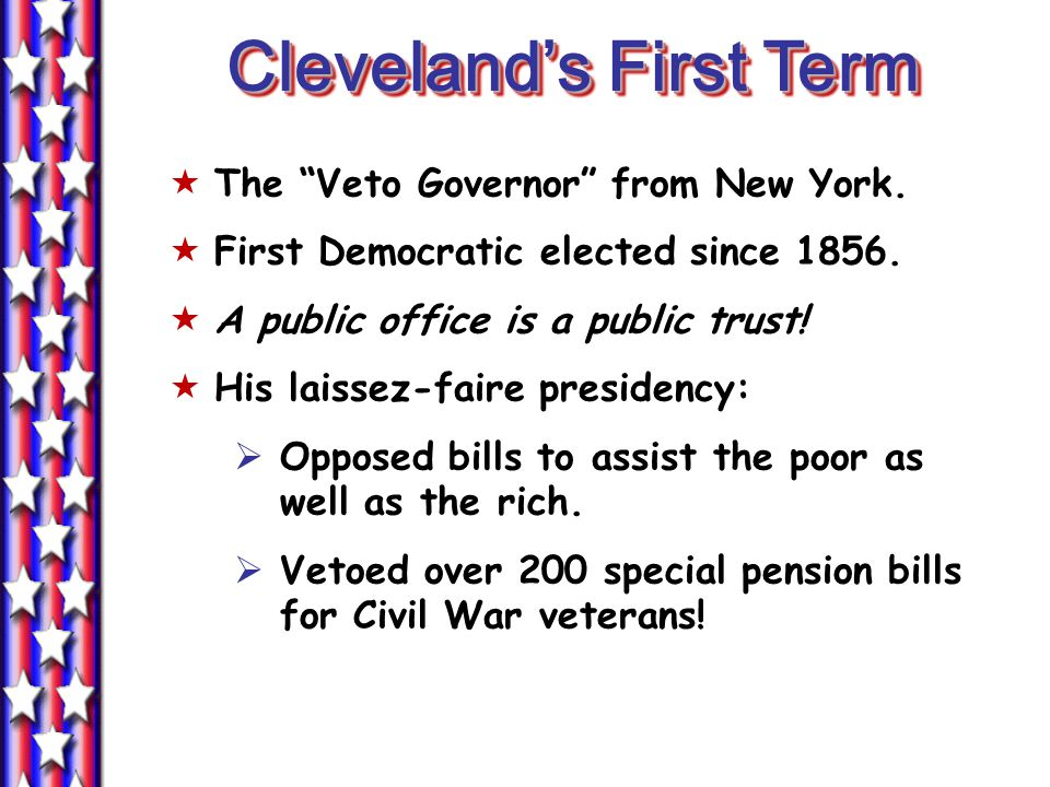 Cleveland's First Term  The Veto Governor from New York.