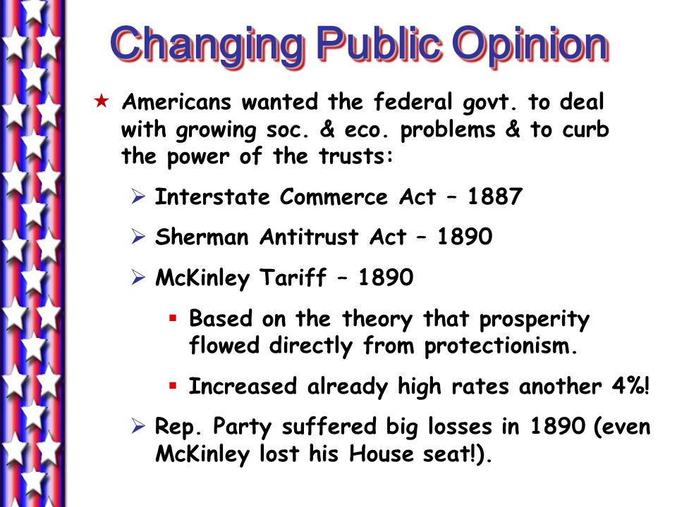 Changing Public Opinion  Americans wanted the federal govt.