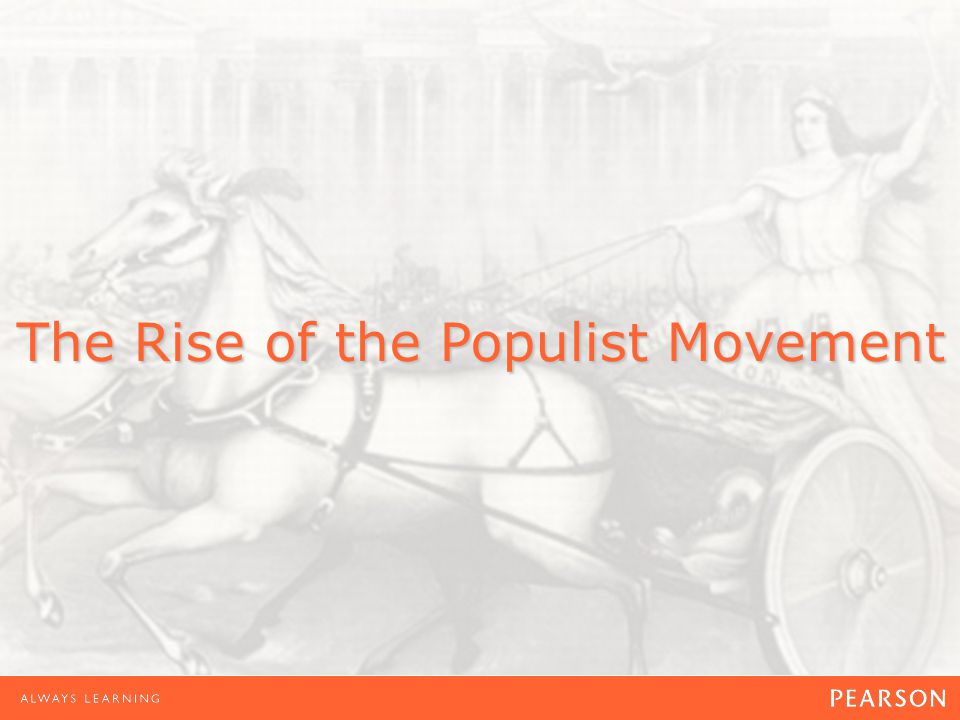 The Rise of the Populist Movement