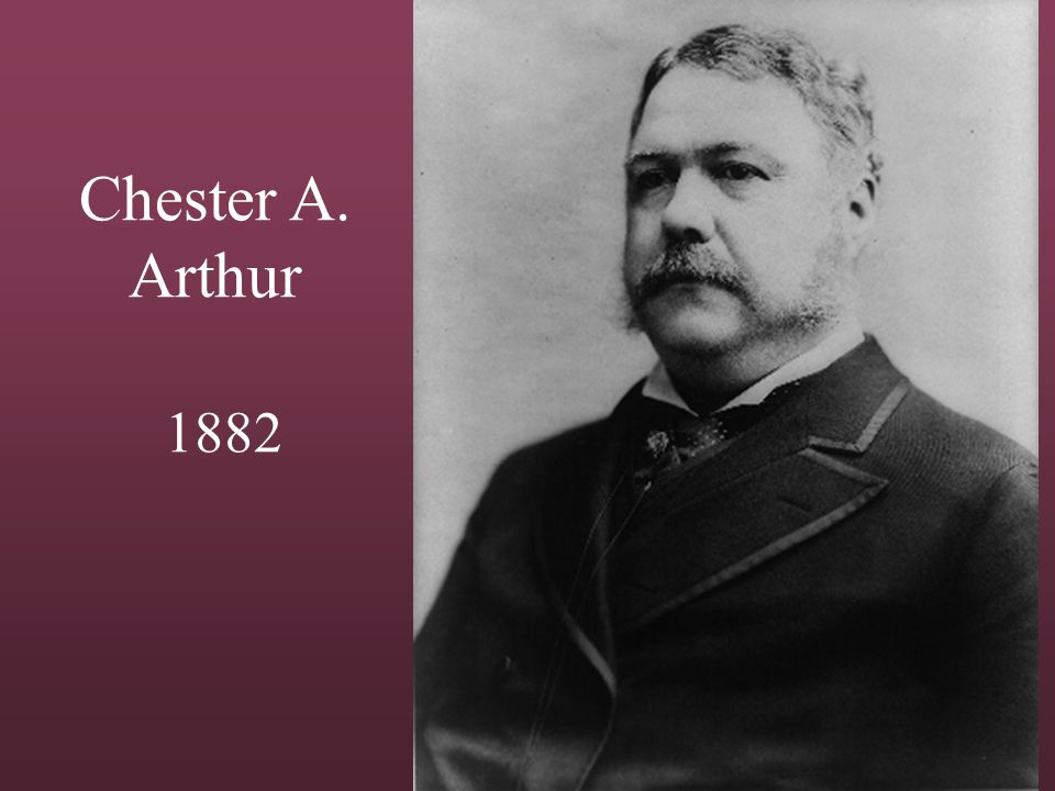 Chester A. Arthur 1882