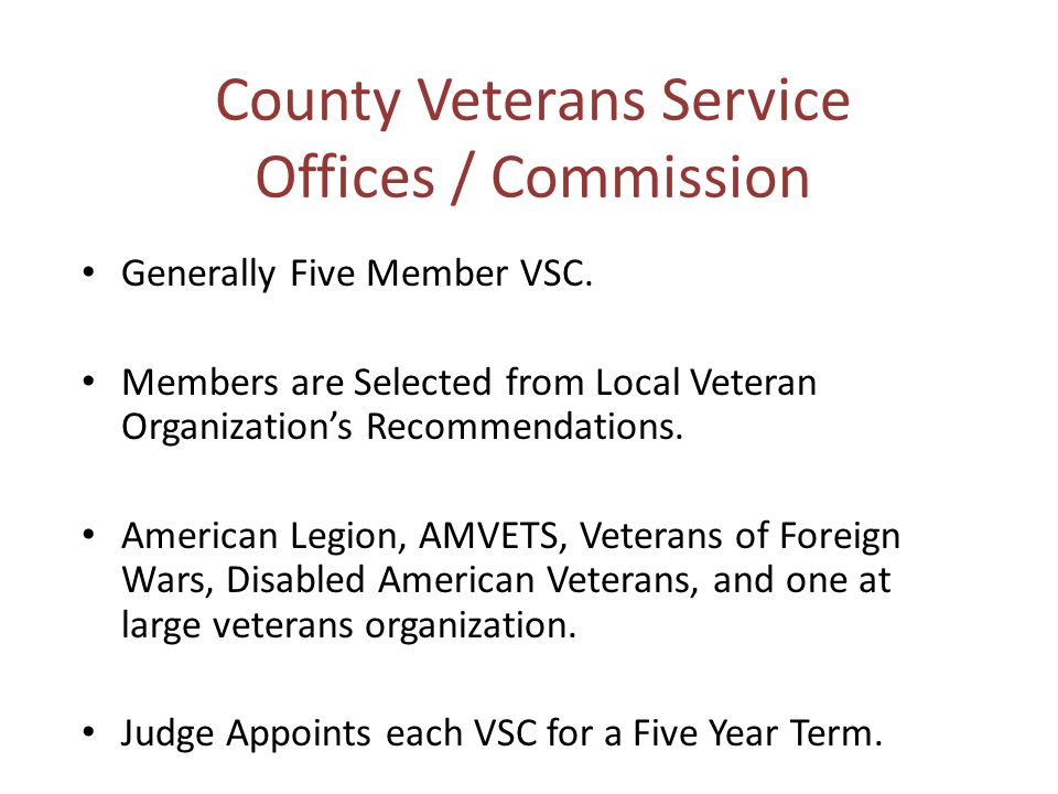 County Veterans Service Offices / Commission Generally Five Member VSC.