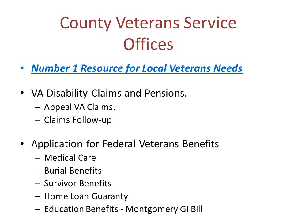 County Veterans Service Offices Number 1 Resource for Local Veterans Needs VA Disability Claims and Pensions.