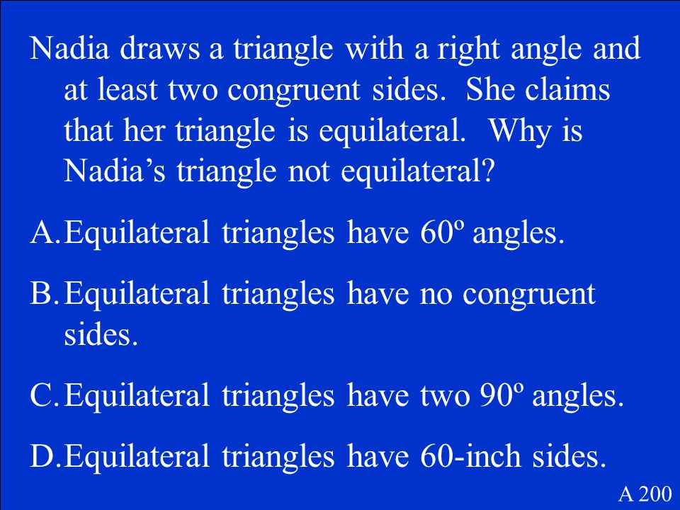 D. A rhombus must have four congruent sides. A 100