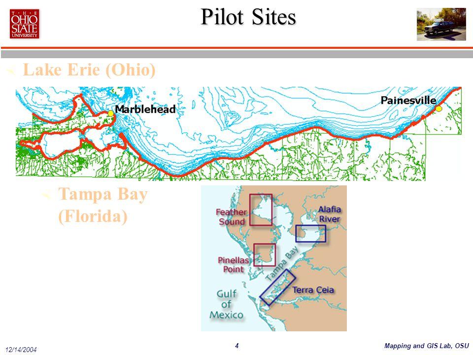4Mapping and GIS Lab, OSU 12/14/2004 Pilot Sites  Tampa Bay (Florida)  Lake Erie (Ohio)