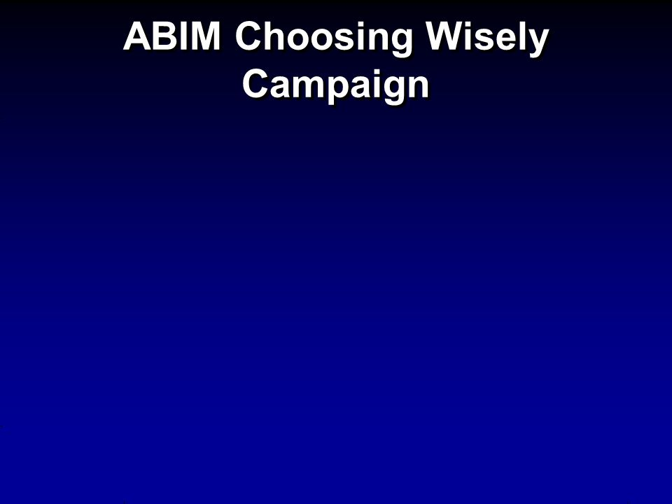 ABIM Choosing Wisely Campaign