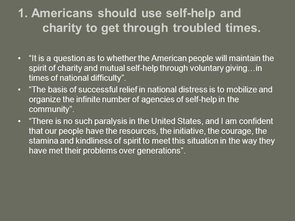 1. Americans should use self-help and charity to get through troubled times.