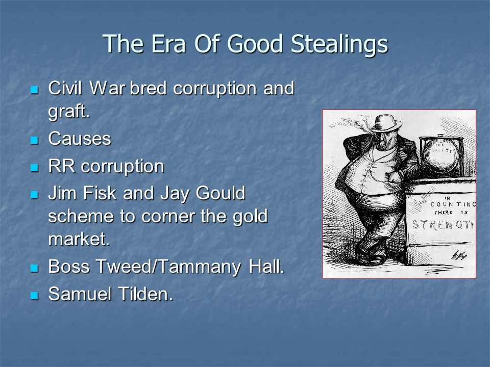The Era Of Good Stealings Civil War bred corruption and graft.