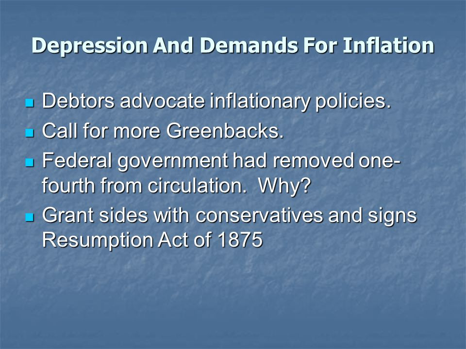 Depression And Demands For Inflation Debtors advocate inflationary policies.