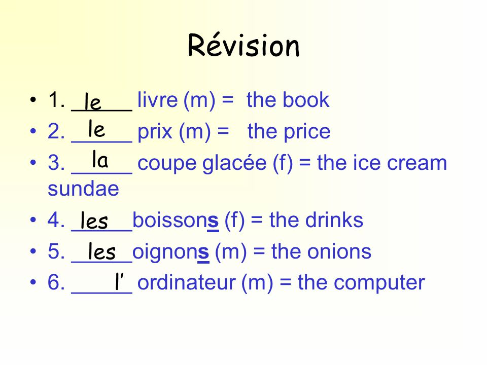 Révision 1. _____ livre (m) = the book 2. _____ prix (m) = the price 3.