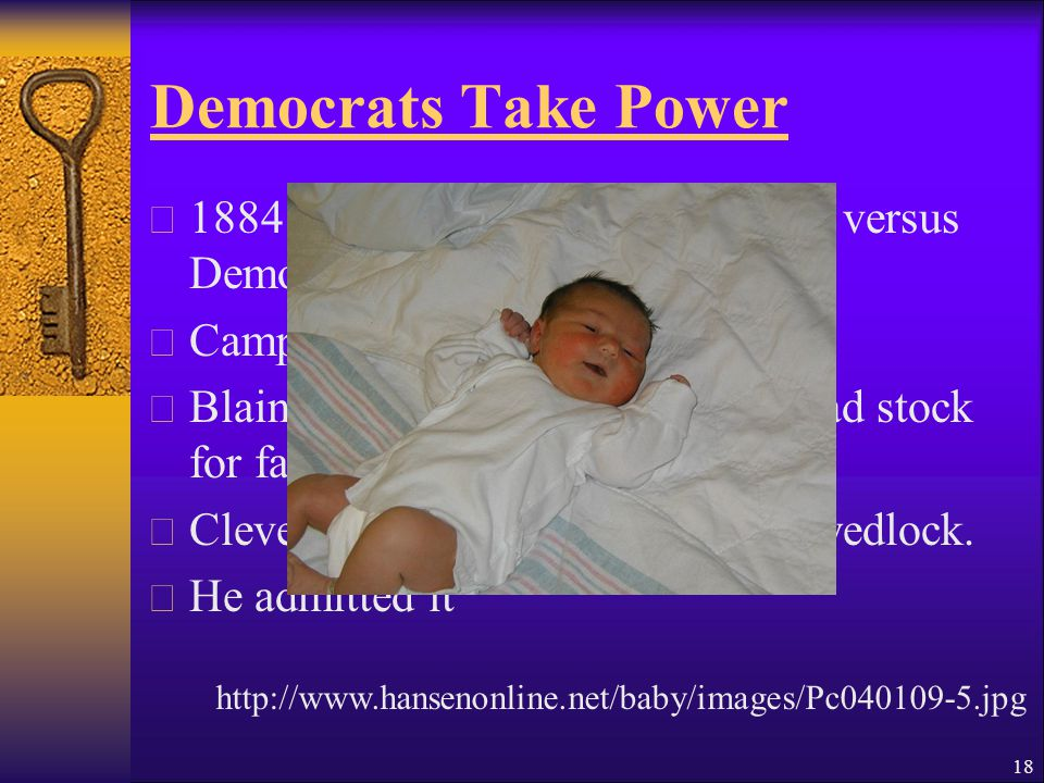 Democrats Take Power  1884 Republican James G.