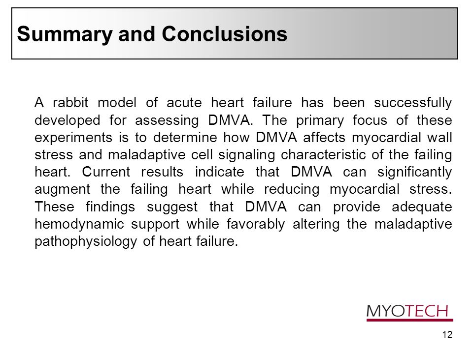 12 Summary and Conclusions A rabbit model of acute heart failure has been successfully developed for assessing DMVA.