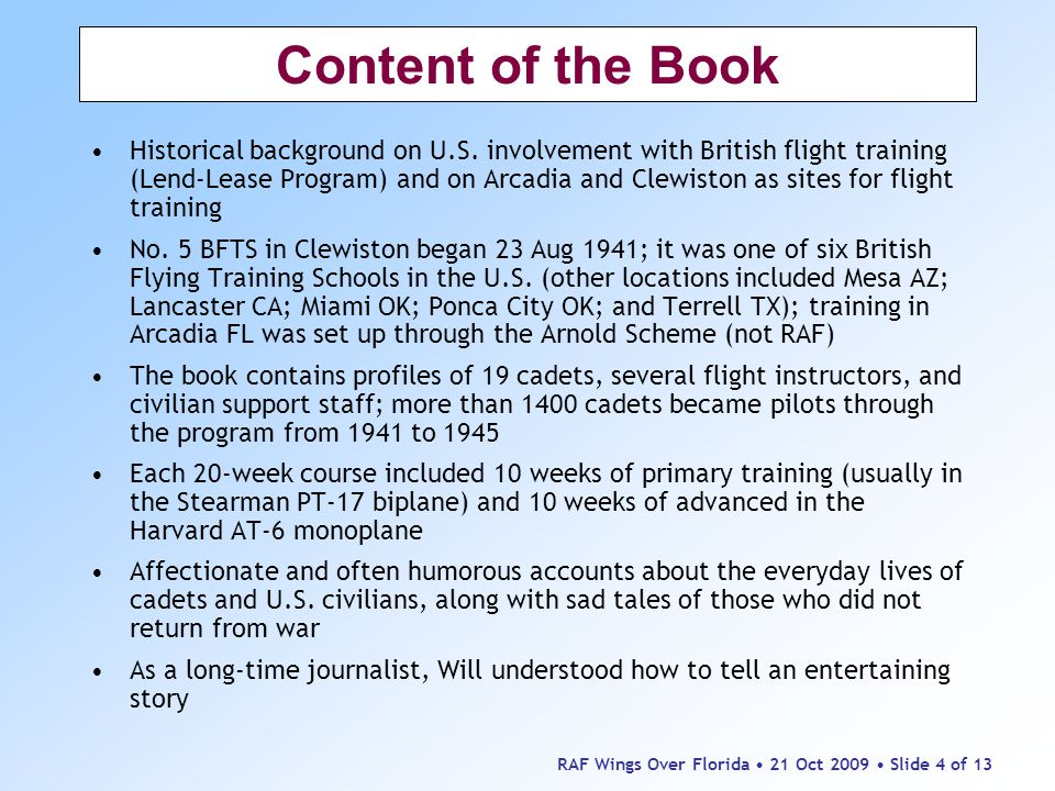 RAF Wings Over Florida 21 Oct 2009 Slide 4 of 13 Content of the Book Historical background on U.S.
