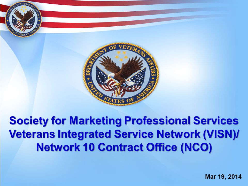 Society for Marketing Professional Services Veterans Integrated Service Network (VISN)/ Network 10 Contract Office (NCO) Mar 19, 2014