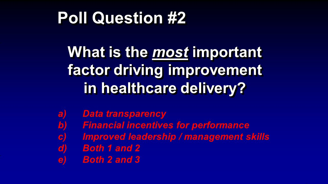 What is the most important factor driving improvement in healthcare delivery.