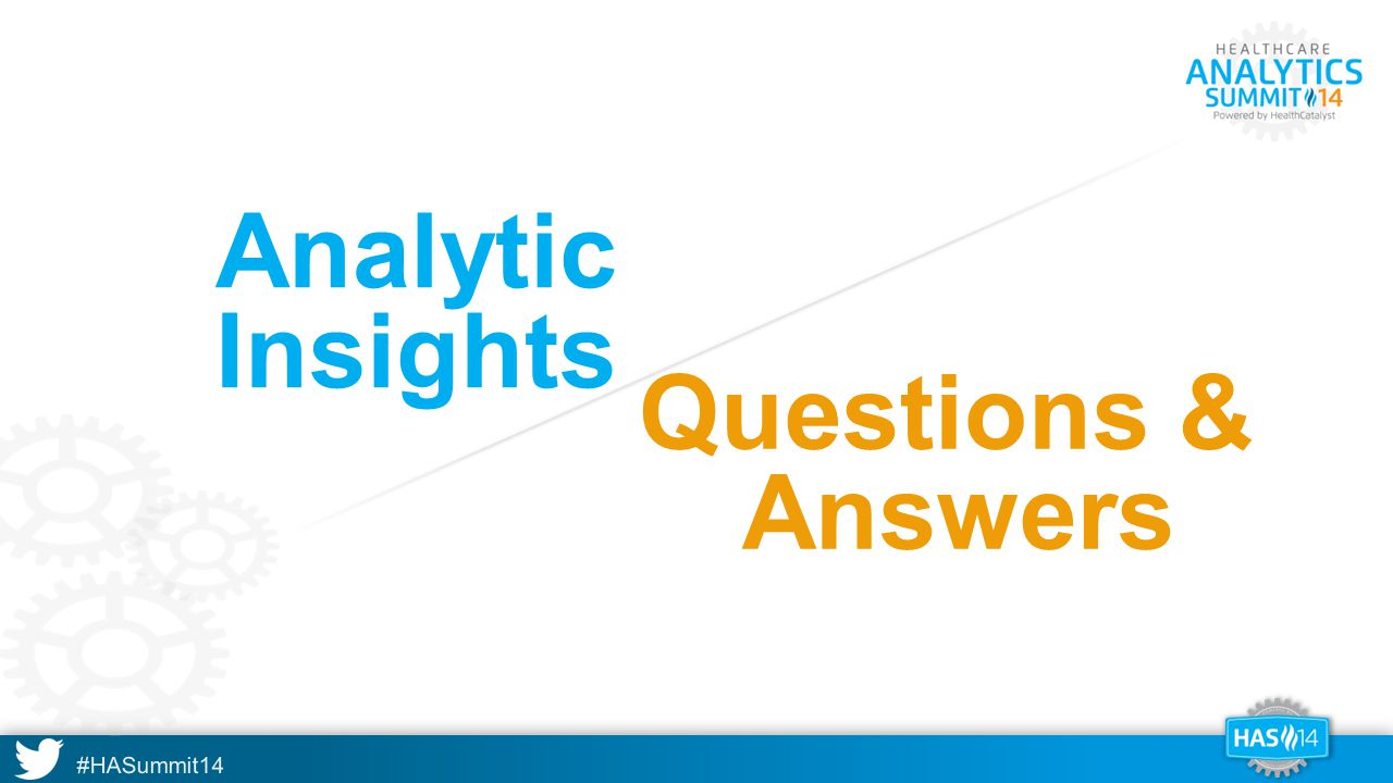 #HASummit14 Analytic Insights A Questions & Answers
