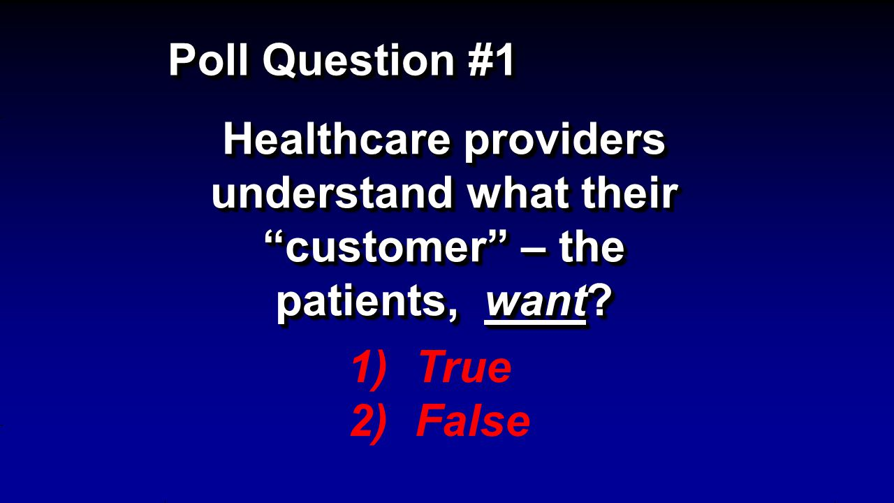 Healthcare providers understand what their customer – the patients, want.