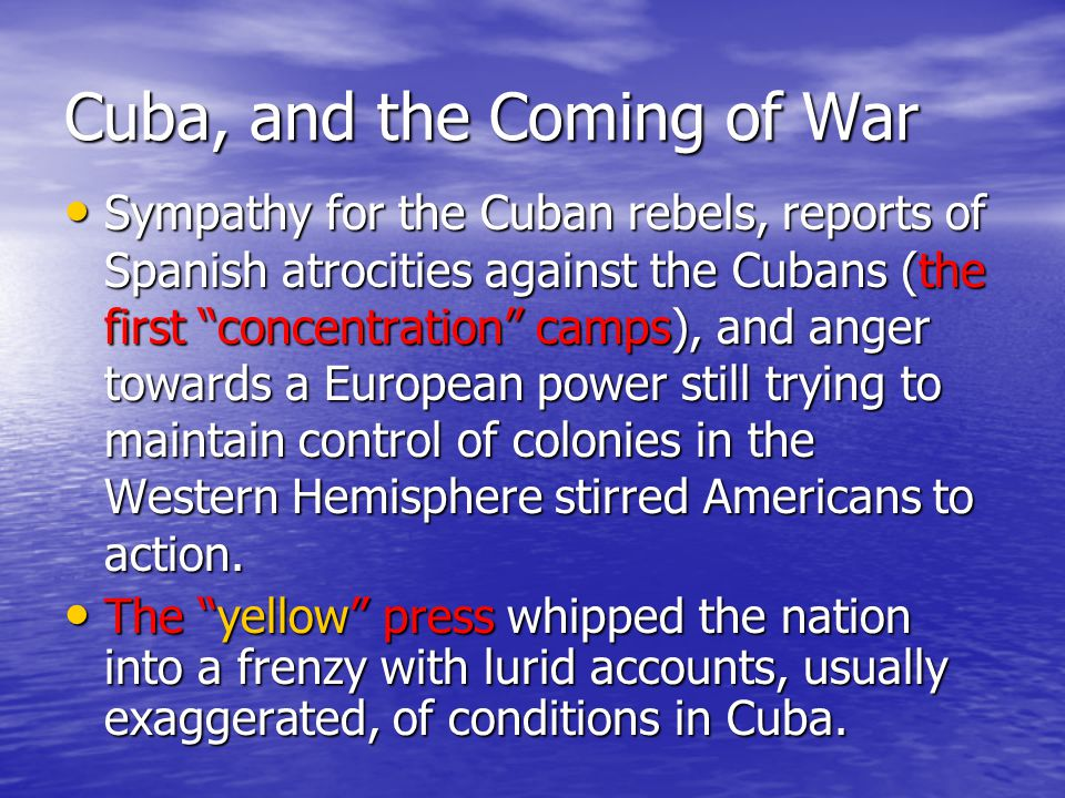 Cuba, and the Coming of War The U.S. wanted naval bases in Cuba.