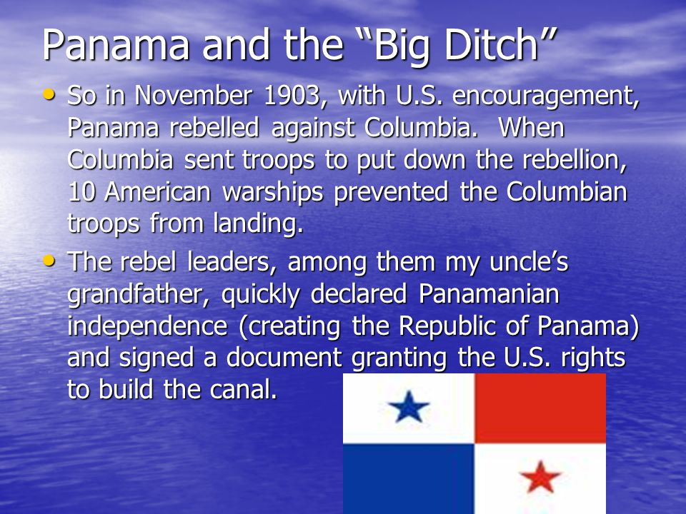 Teddy and the Big Ditch Columbia did not want to give the U.S.