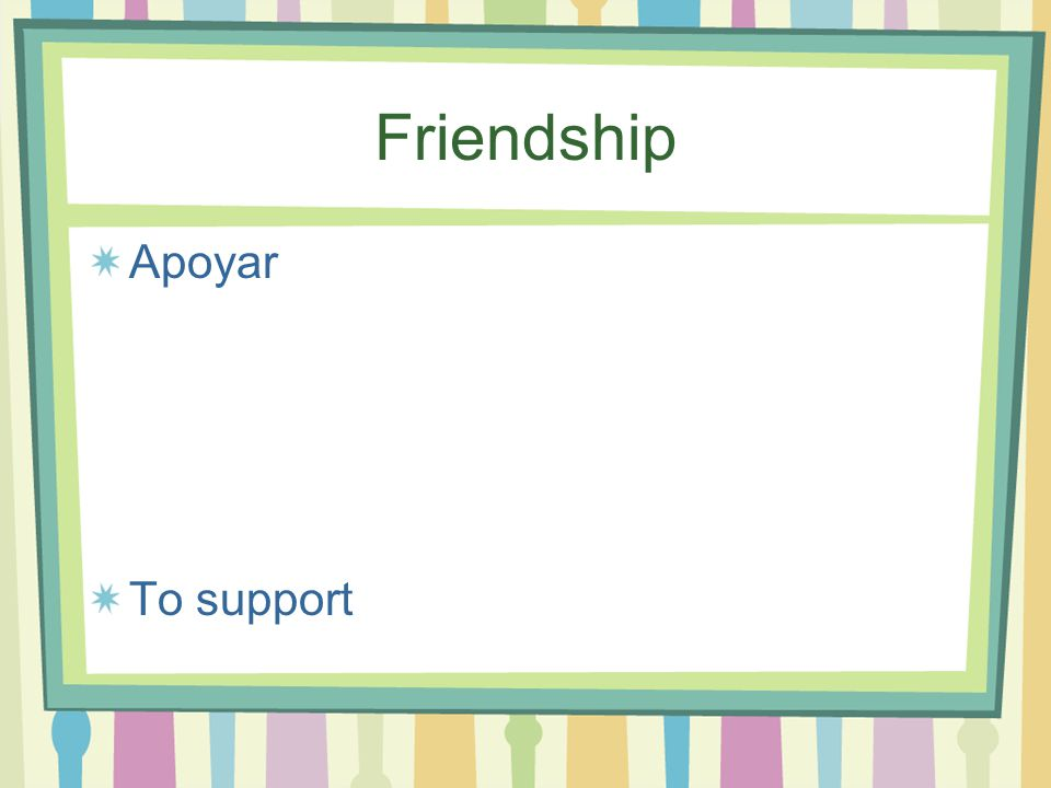 Friendship Apoyar To support