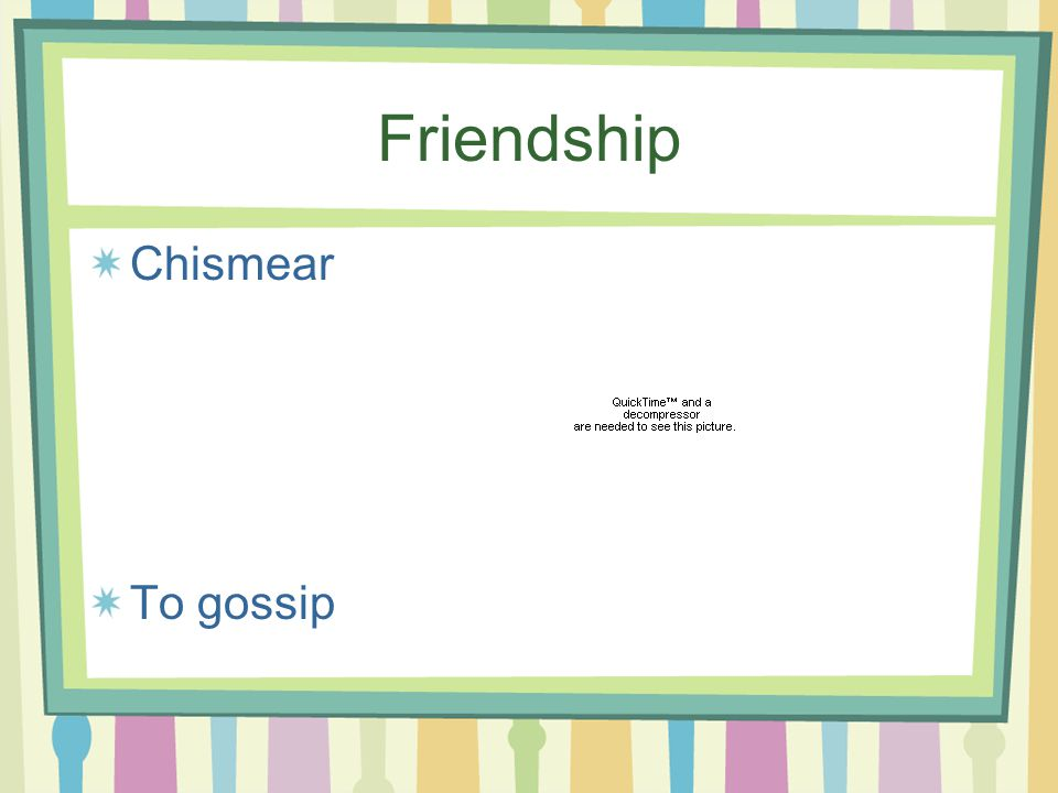 Friendship Chismear To gossip