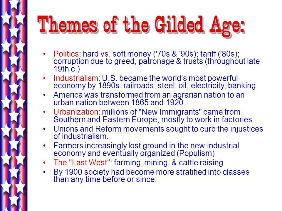 Themes of the Gilded Age: Politics: hard vs.