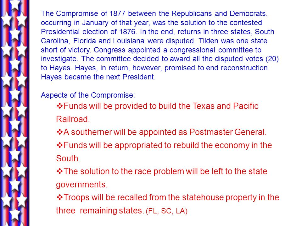 The Compromise of 1877 between the Republicans and Democrats, occurring in January of that year, was the solution to the contested Presidential election of 1876.