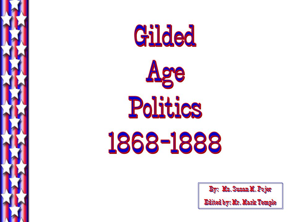 What was the political climate of the time period known as the Gilded Age ?