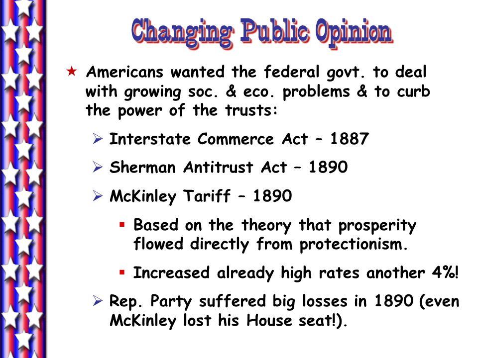 Changing Public Opinion  Americans wanted the federal govt.
