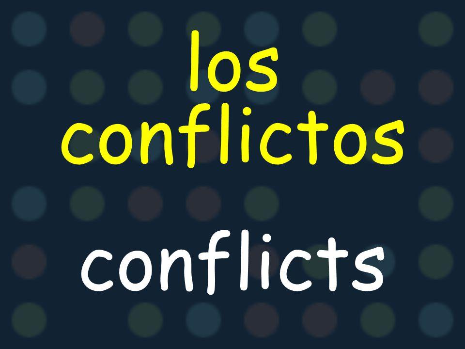 los conflictos conflicts