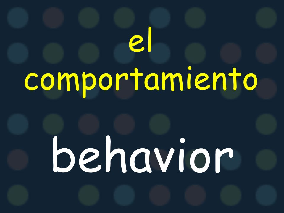 el comportamiento behavior
