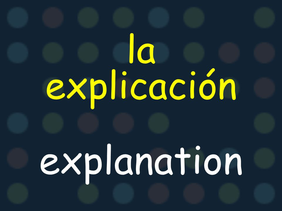 la explicación explanation