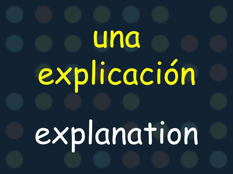 una explicación explanation