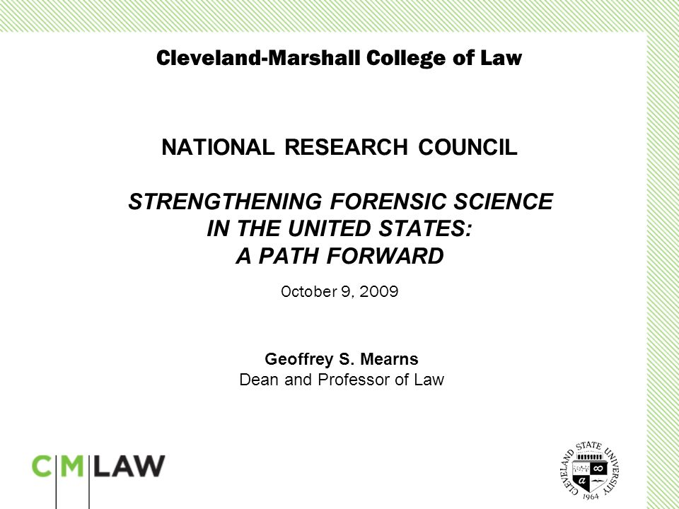 NATIONAL RESEARCH COUNCIL STRENGTHENING FORENSIC SCIENCE IN THE UNITED STATES: A PATH FORWARD Geoffrey S.