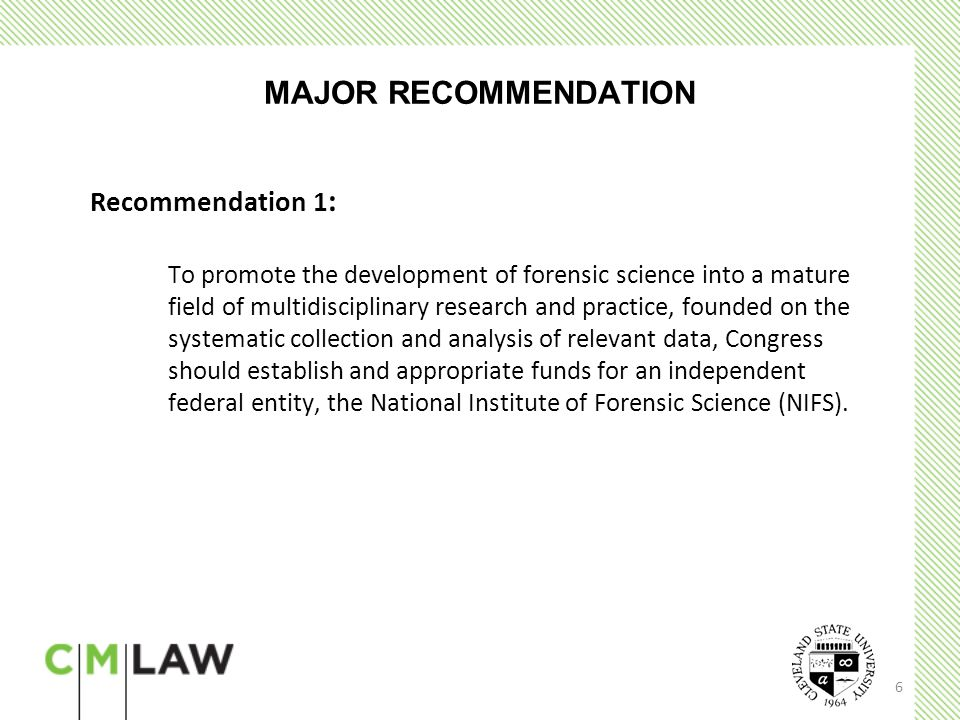 7 STANDARDIZED TERMINOLOGY AND REPORTING Recommendation 2: – The National Institute of Forensic Science (NIFS) should establish standard terminology to be used in reporting on and testifying about the results of forensic science investigations.