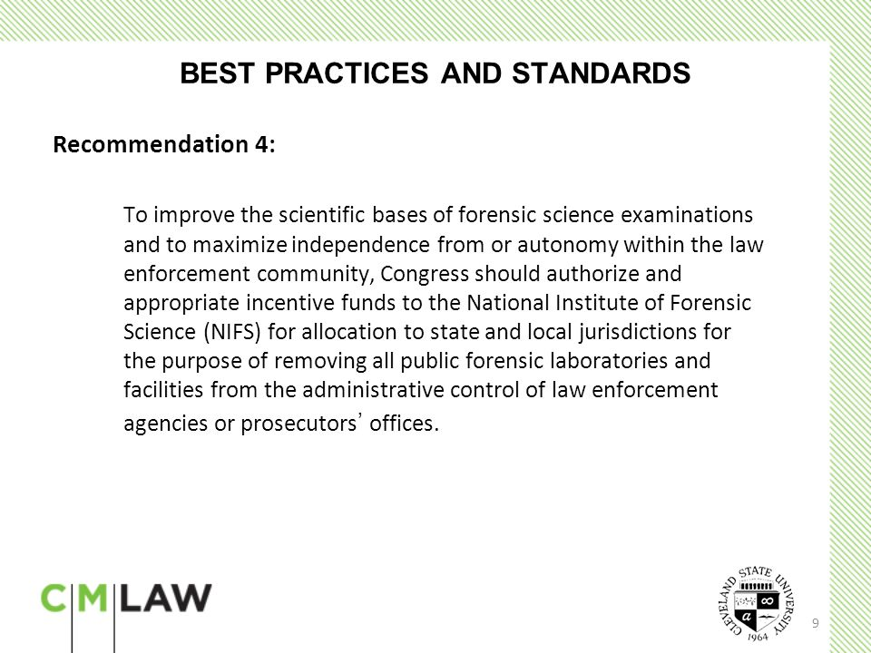 10 BEST PRACTICES AND STANDARDS Recommendation 5: – The National Institute of Forensic Science (NFIS) should encourage research programs on human observer bias and sources of human error in forensic examinations.