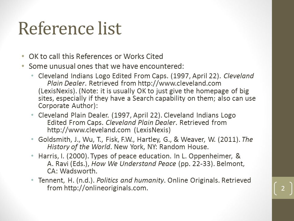 Reference list OK to call this References or Works Cited Some unusual ones that we have encountered: Cleveland Indians Logo Edited From Caps. (1997, A