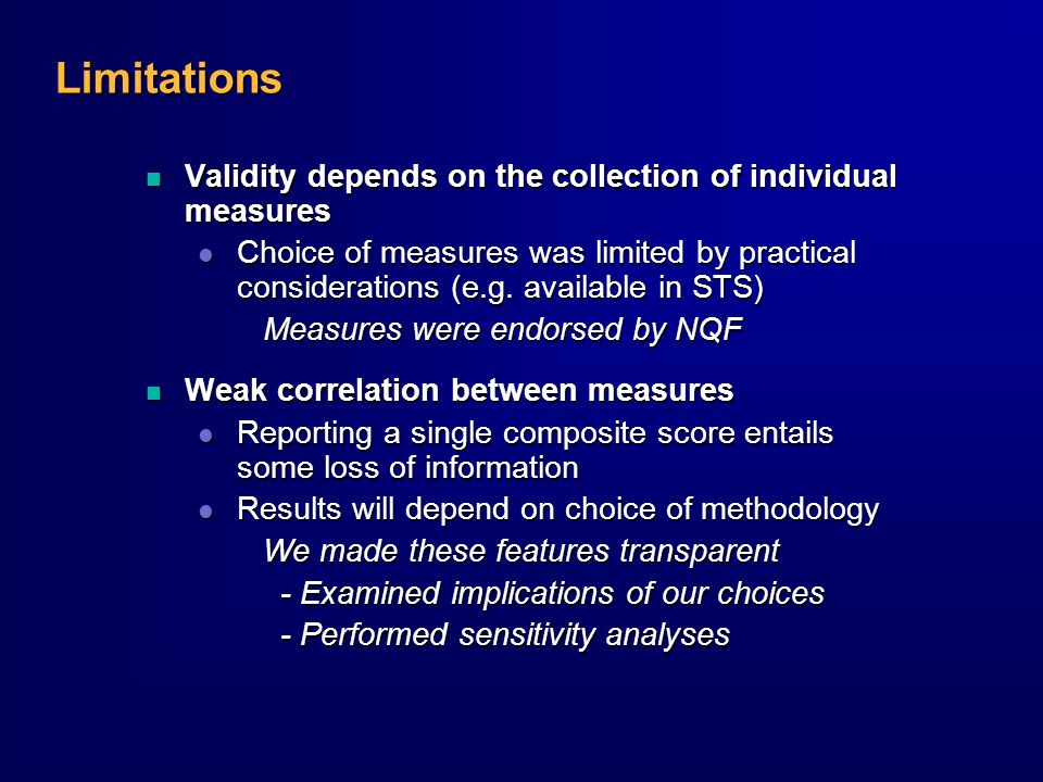 Limitations n Validity depends on the collection of individual measures l Choice of measures was limited by practical considerations (e.g.