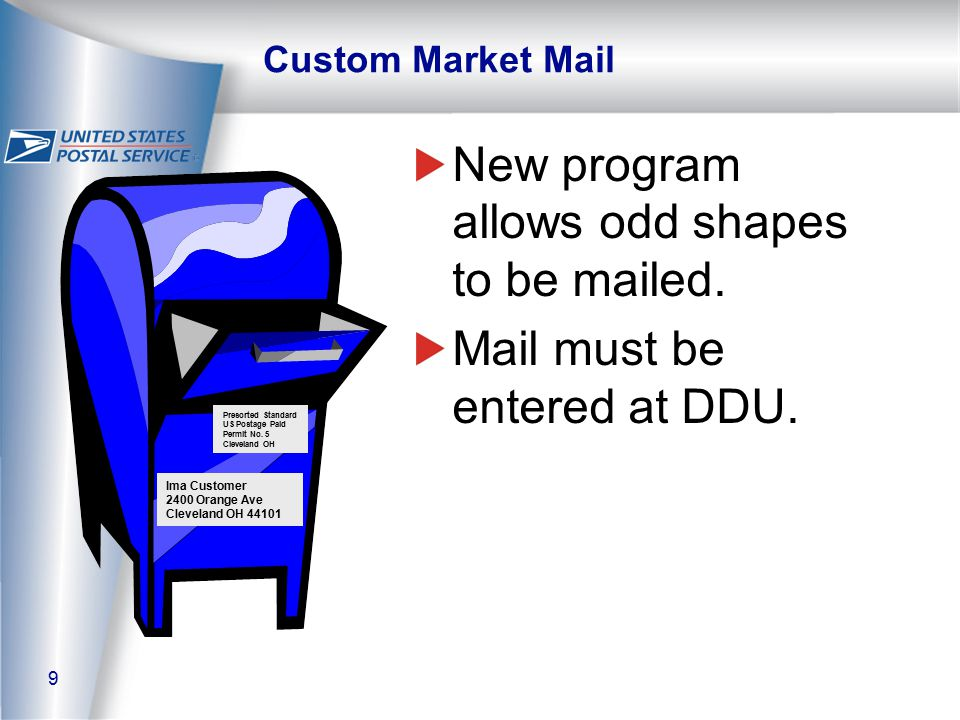 9 Custom Market Mail New program allows odd shapes to be mailed.