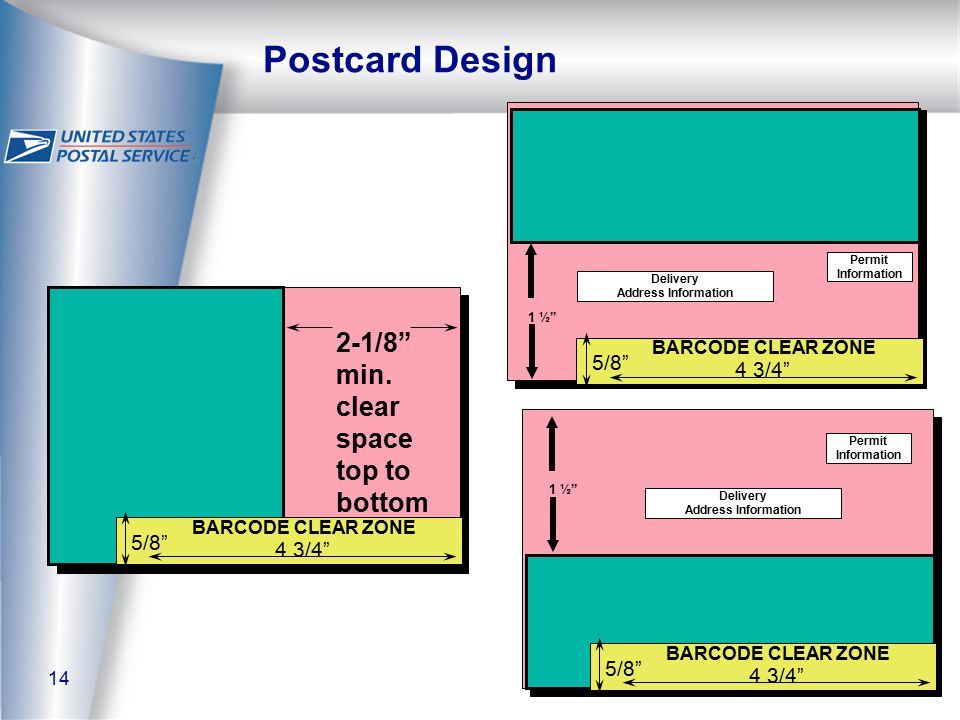 "14 Postcard Design 2-1/8"" min. clear space top to bottom BARCODE CLEAR ZONE 4 3/4"" 5/8"" BARCODE CLEAR ZONE 4 3/4"" 5/8"" Permit Information Delivery Add"