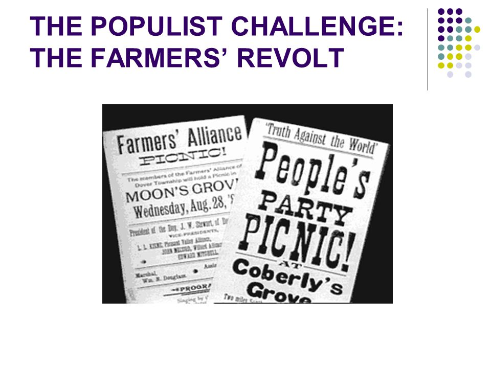 THE POPULIST CHALLENGE: THE FARMERS' REVOLT