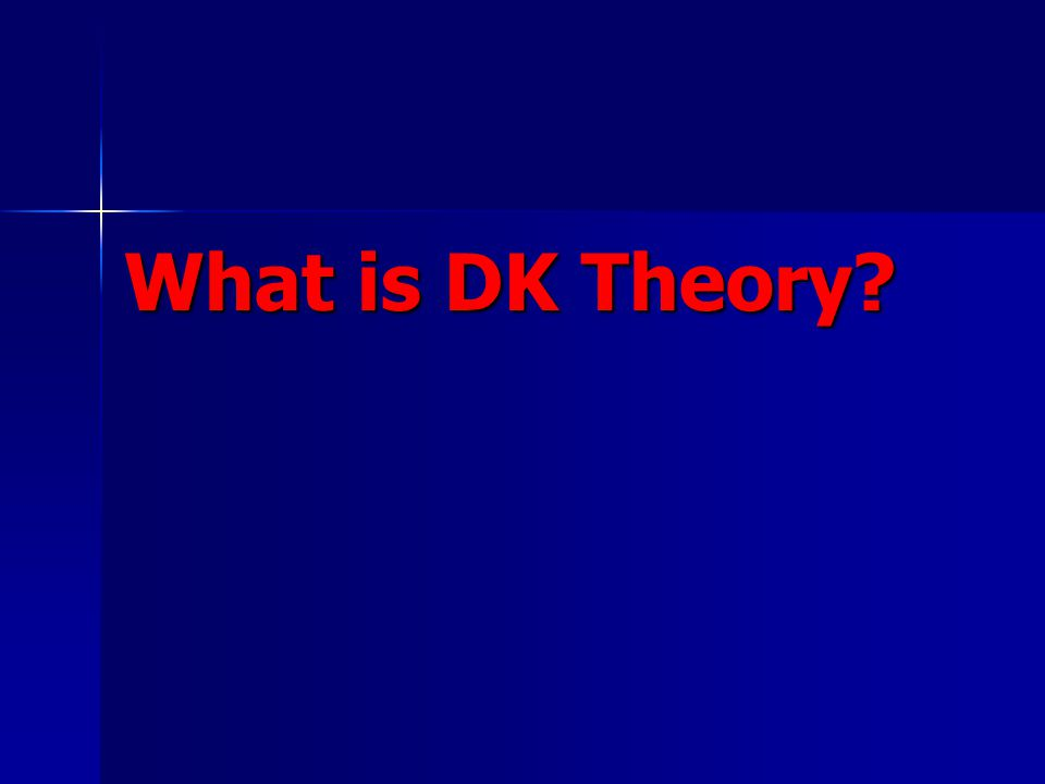 What is DK Theory?