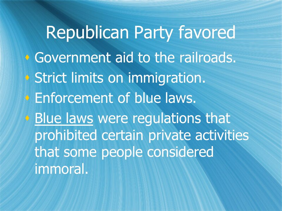 Republican Party favored  Government aid to the railroads.