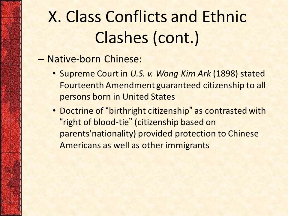 X. Class Conflicts and Ethnic Clashes (cont.) – Native-born Chinese: Supreme Court in U.S.