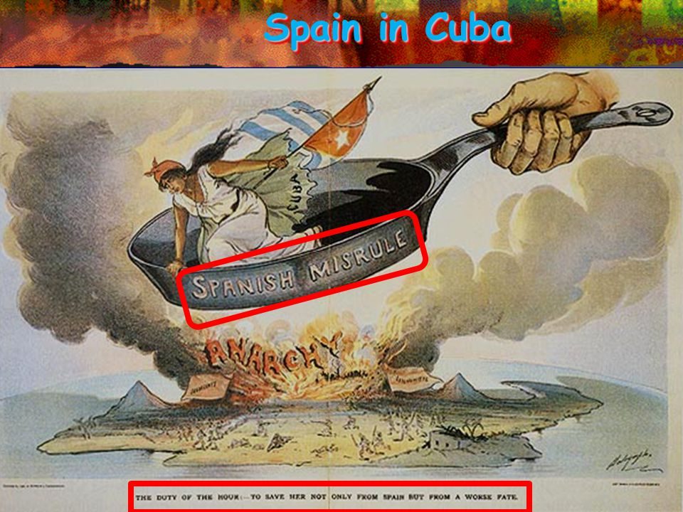 """A. Tension in Cuba By 1890, Cuba was one of only two remaining Spanish colonies in the Western Hemisphere (Puerto Rico was the other). """"Cuba Libre!"""" C"""