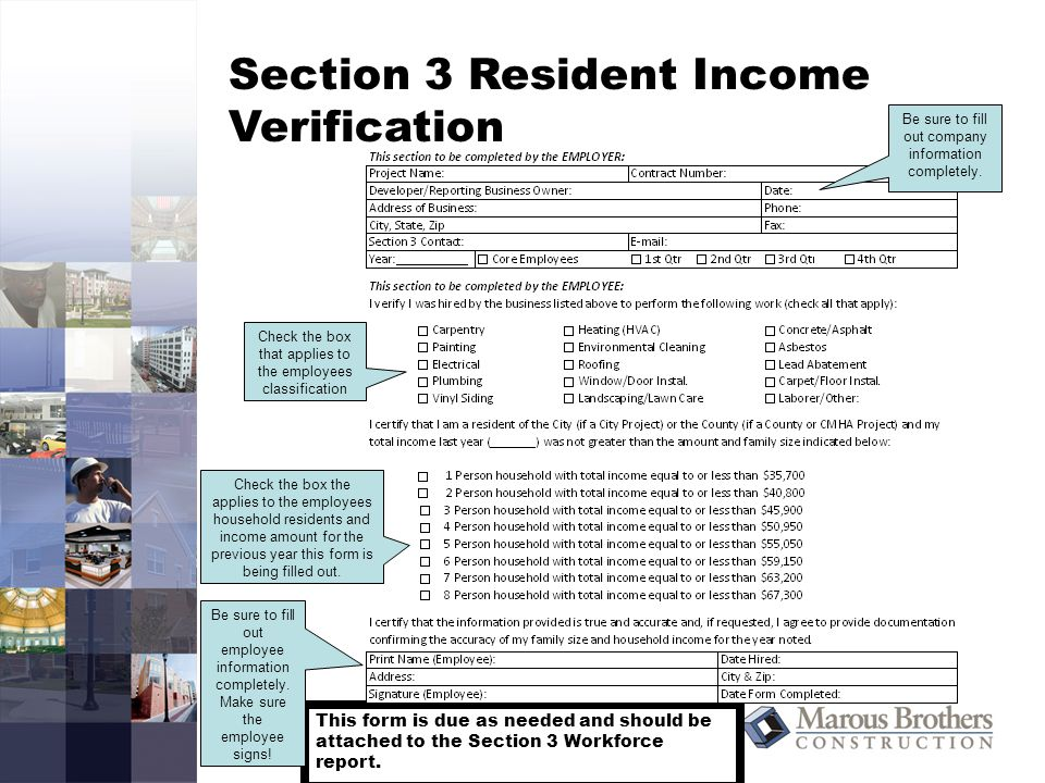 Section 3 Resident Income Verification This form is due as needed and should be attached to the Section 3 Workforce report.