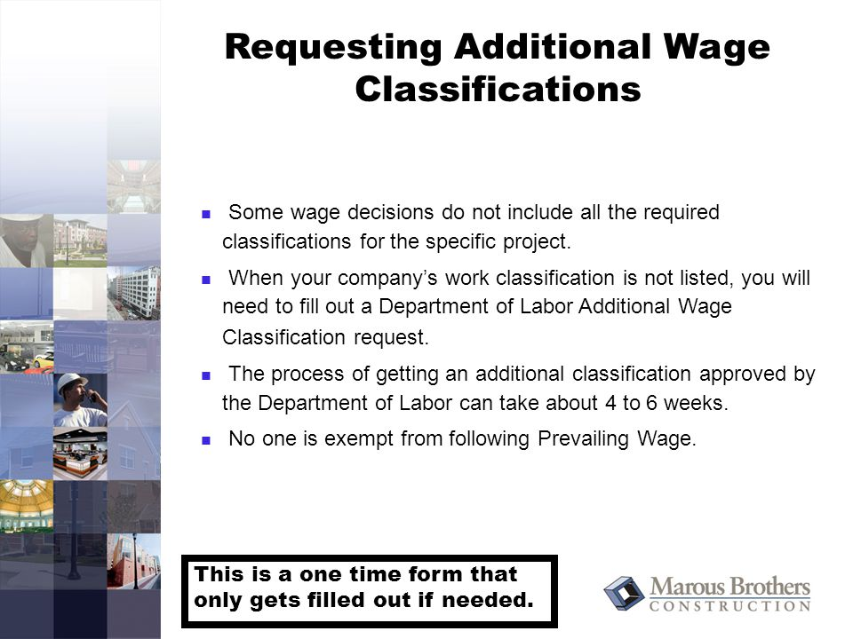 Requesting Additional Wage Classifications Some wage decisions do not include all the required classifications for the specific project.