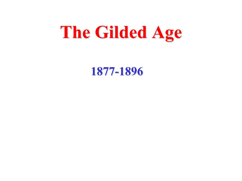 The term Gilded Age comes from the title of a novel written by Mark Twain and Charles Dudley Warner The novel was about political corruption and greed – traits that were very common during the post-war years It was a period remembered for the growth of big business and the inability and/or unwillingness of political parties to address major issues