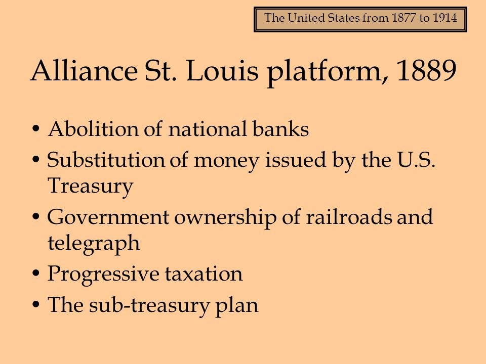 The United States from 1877 to 1914 Alliance St.
