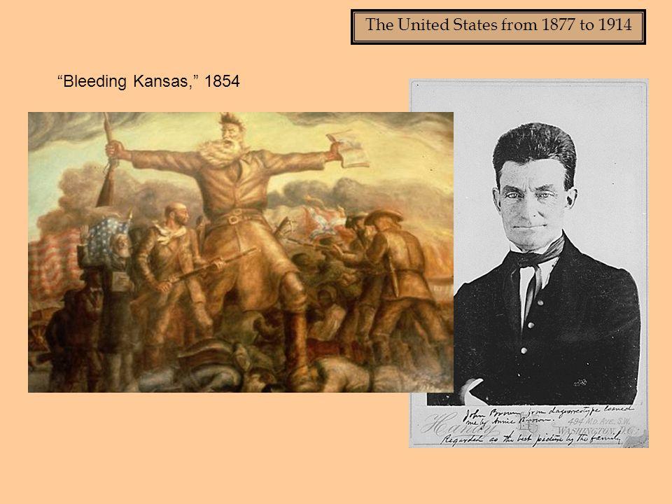 The United States from 1877 to 1914 Bleeding Kansas, 1854