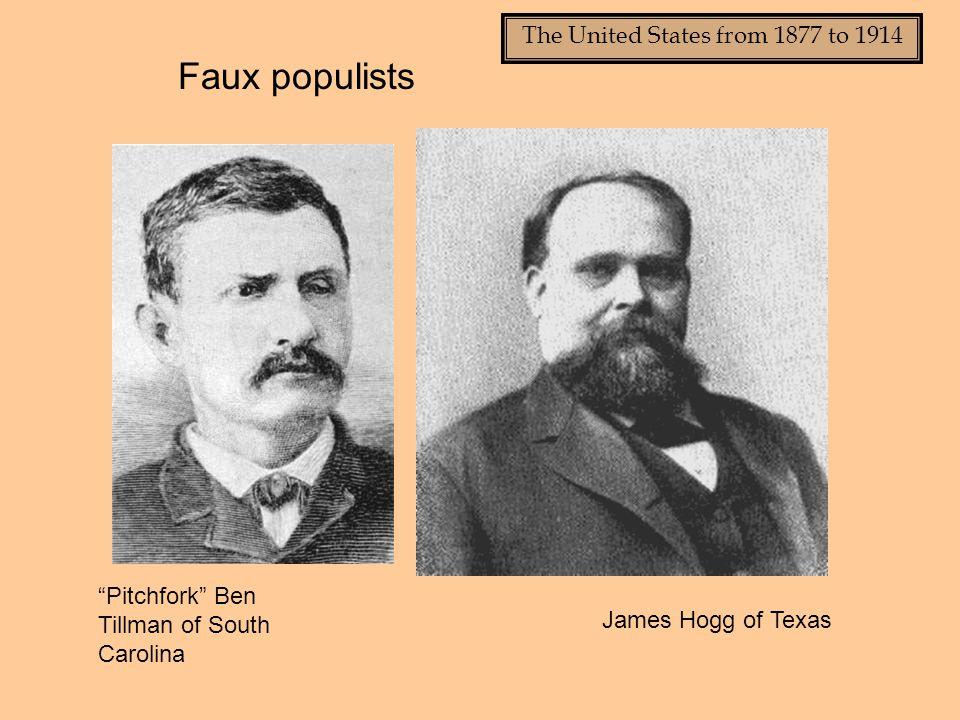 Pitchfork Ben Tillman of South Carolina James Hogg of Texas Faux populists